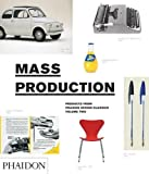 Mass Production, Products From Phaidon Design Classics