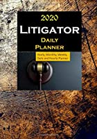 Litigator 2020 Daily Planner: Yearly, Monthly, Weekly, Daily and Hourly Planner size 7 Inch x 10 Inch