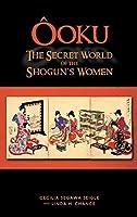 Ooku, the Secret World of the Shogun's Women by Cecilia Segawa Seigle Linda H. Chance(2014-03-28)