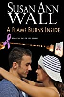 A Flame Burns Inside (Fighting Back for Love)