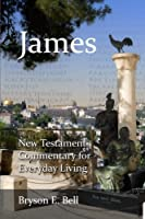 New Testament Commentary for Everyday Living: James