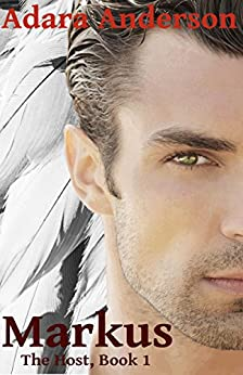 Markus (The Host Book 1) by [Anderson, Adara]