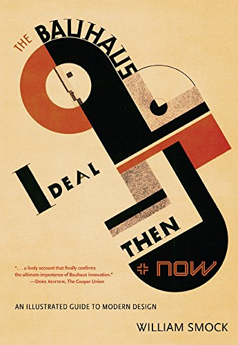 The Bauhaus Ideal Then And Now An Illustrated Guide To Modern