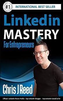 Linkedin Mastery for Entrepreneurs by [Reed, Chris J]