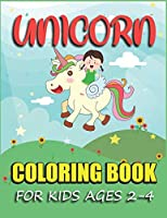 Unicorn Coloring Book for kids Ages 2-4: Magical Unicorn Unique Coloring Book For Kids Ages 2-4