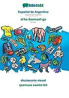 BABADADA, Español de Argentina - af-ka Soomaali-ga, diccionario visual - qaamuus sawiro leh: Argentinian Spanish - Somali, visual dictionary