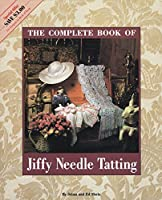 The Complete Book of Jiffy Needle Tatting (The Classic Collection)