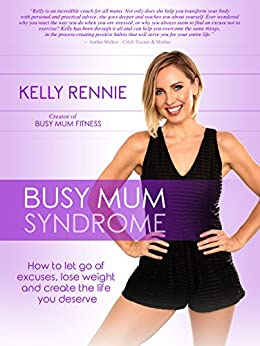 Busy Mum Syndrome by [Rennie, Kelly]