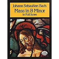 Bach: Mass in B Minor in Full Score