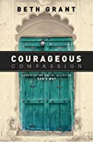 Courageous Compassion: Confronting Social Injustice God's Way
