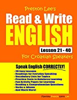 Preston Lee's Read & Write English Lesson 21 - 40 For Croatian Speakers