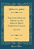 The Link: Official Organ of the Service Men's Christian League, Vol. 3: April, 1945 (Classic Reprint)