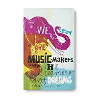 We Are the Music-Makers, and We Are the Dreamers of Dreams