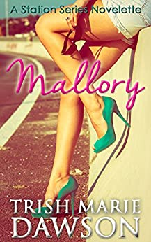 Mallory: A Station Series Novelette (The Station Book 5) by [Dawson, Trish Marie]