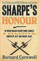 Sharpe's Honour: Richard Sharpe and the Vitoria Campaign, February to June 1813. Bernard Cornwell (The Sharpe Series) by Bernard Cornwell(2012-06-01)