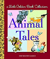 Little Golden Collection: Animal Tales (Little Golden Book Favorites)