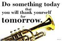 Do Something Today That You Will Thank Yourself for Tomorrow – トランペット – 新しい教室Motivational Poster