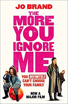 The More You Ignore Me by [Brand, Jo]
