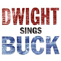 Dwight Sings Buck (Dig)