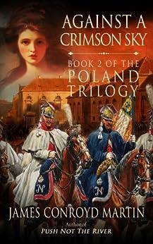 Against a Crimson Sky (The Poland Trilogy Book 2) by [Martin, James Conroyd]
