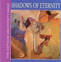 Shadows of Eternity: The DePauw University Band (1996-05-04)