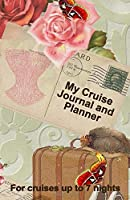 My Cruise Journal and Planner: A quality handbag sized paperback book to help plan your perfect cruise for up to 7 nights - design 4