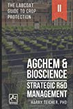 STRATEGIC R&D MANAGEMENT: AGCHEM & BIOSCIENCE (THE LABCOAT GUIDE TO CROP PROTECTION) Independently published