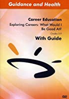 Exploring Careers: What Would I Be Good At? [DVD] [Import]