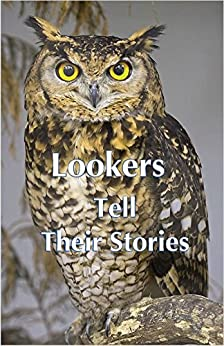 Lookers Tell Their Stories by [Sherman, John, Sherman, Carla]