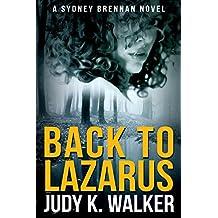 Back to Lazarus: A Sydney Brennan Novel (Sydney Brennan Mysteries Book 1)