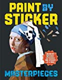 Paint by Sticker Masterpieces: Re-Create 12 Iconic Artworks One Sticker at a Time! -