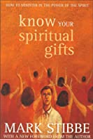 Know Your Spiritual Gifts: How to Minister in the Power of the Spirit
