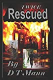 Twice Rescued