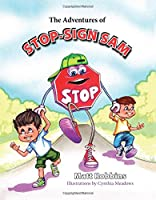The Adventures of Stop-Sign Sam