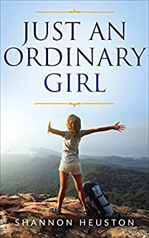 Just An Ordinary Girl by [Heuston, Shannon]