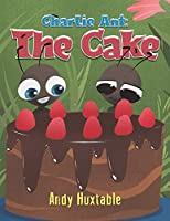 Charlie Ant: The Cake