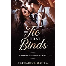 The Tie That Binds: A Marriage of Convenience Novel