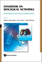 Handbook on Biological Networks (World Scientific Lecture Notes in Complex Systems)