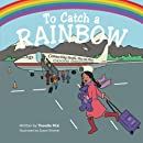To Catch a Rainbow: Connecting People, Play, and Places