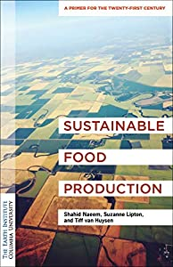 Sustainable Food Production: A Primer for the Twenty-First Century (English Edition)