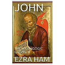 JOHN: THE MYSTAGOGIC GOSPEL 4