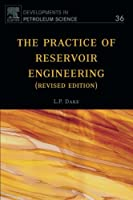 The Practice of Reservoir Engineering (Revised Edition) (Developments in Petroleum Science)