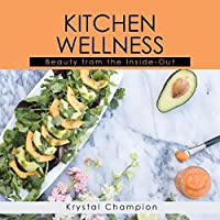 Kitchen wellness: Beauty from the inside-out