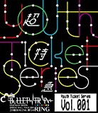 "★Youth Ticket Series Vol.1 BULLET TRAIN ONEMAN SHOW SPRING HALL TOUR 2015 ""20億分のLINK 僕らのRING"