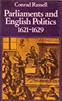 Parliaments and English Politics: 1621-1629