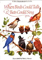 When Birds Could Talk & Bats Could Sing: The Adventures of Bruh Sparrow, Sis Wren and Their Friends
