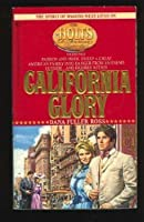 CALIFORNIA GLORY (Holts: an American Dynasty)