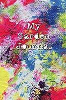 My Garden Journal: A Blank Lined Notebook for Gardeners