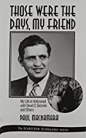 Those Were the Days, My Friend: My Life in Hollywood With David O. Selznick and Others (Filmmakers Series)