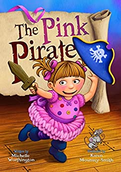 The Pink Pirate by [Worthington, Michelle]